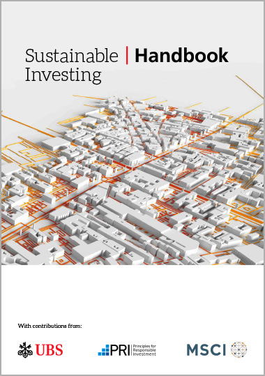 Sustainable Investing Handbook: An investor's guide by UBS and MSCI, with a foreword by PRI